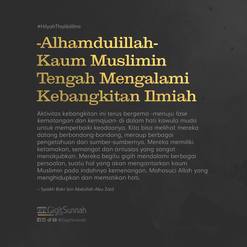 -Alhamdulillah- Kaum Muslimin Tengah Mengalami Kebangkitan Ilmiah