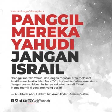 Panggil Mereka Yahudi, Jangan Israil!